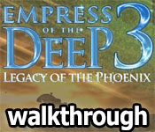 empress of the deep 3: legacy of the phoenix walkthrough