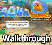 aquascapes walkthrough