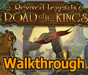 revived legends: road of the kings collector's edition walkthrough