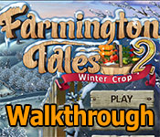 farmington tales 2: winter crop collector's edition walkthrough
