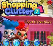 Shopping Clutter 7: Food Detectives Free Download